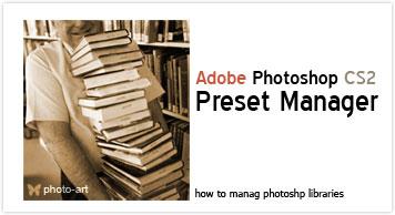 Photoshop CS2 - Preset Manager